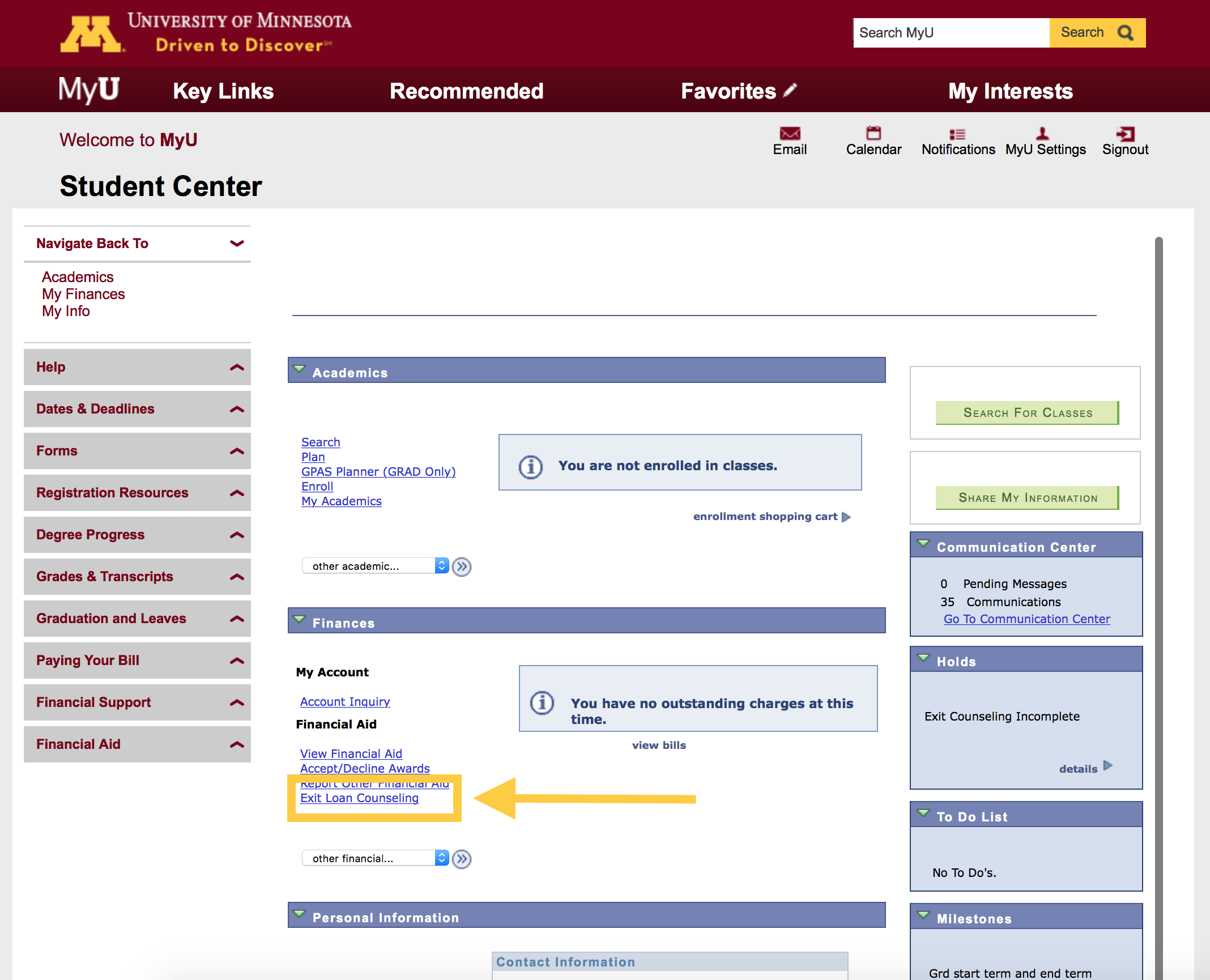 The link to exit counseling will appear only when you are selected to complete it. It will be in the student center within MyU in the finances section (in the middle of the page).